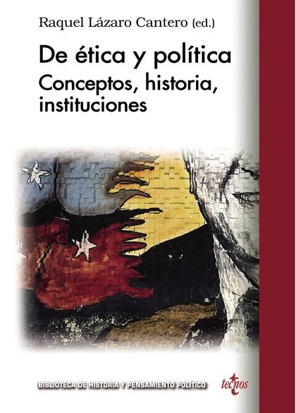 DE ÉTICA Y POLÍTICA : CONCEPTOS, HISTORIA, INSTITUCIONES