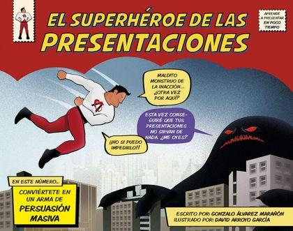 EL SUPERHÉROE DE LAS PRESENTACIONES. CONVIÉRTETE EN UN ARMA DE PERSUASIÓN MASIVA