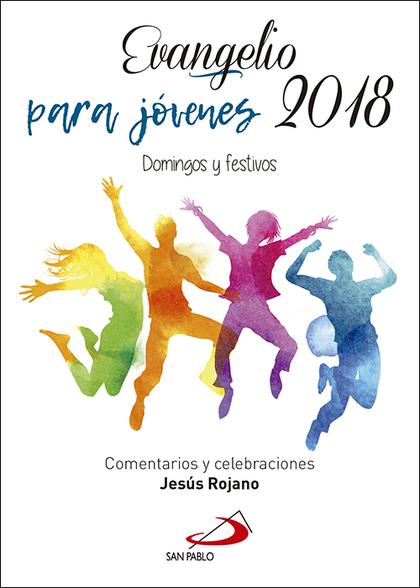 EVANGELIO PARA JÓVENES 2018. DOMINGOS Y FESTIVOS