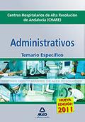 ADMINISTRATIVOS, CENTROS HOSPITALARIOS DE ALTA RESOLUCIÓN DE ANDALUCÍA (CHARES). TEMARIO PARTE