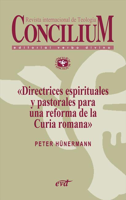 DIRECTRICES ESPIRITUALES Y PASTORALES PARA UNA REFORMA DE LA CURIA ROMANA : CONCILIUM 353- ART.