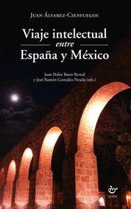 VIAJE INTELECTUAL ENTRE ESPAÑA Y MÉXICO.