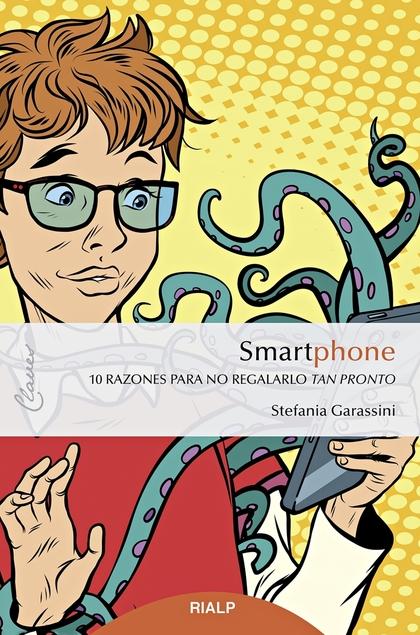 SMARTPHONE. 10 RAZONES PARA NO REGALARLO TAN PRONTO