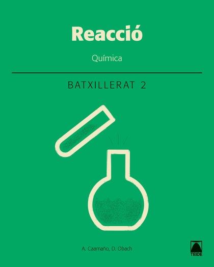 QUÍMICA 2N.BATXILLERAT. REACCIÓ