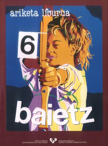 BAIETZ 6. ARIKETA LIBURUA