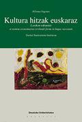 KULTURA-HITZAK EUSKARAZ : (LEXICON CULTURALE) ET NOMINA EXONOMASTICA ESCRIBENDI FORMA IN LINGUA