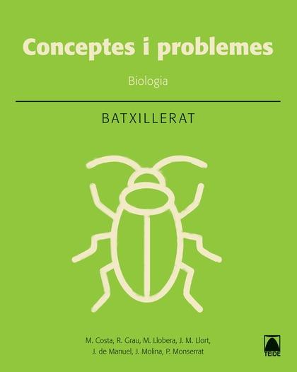BIOLOGIA: CONCEPTES BÀSICS I PROBLEMES. BATXILLERAT
