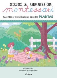 DESCUBRE LA NATURALEZA CON MONTESSORI. CUENTOS Y ACTIVIDADES SOBRE LAS PLANTAS.