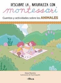 DESCUBRE LA NATURALEZA CON MONTESSORI. CUENTOS Y ACTIVIDADES SOBRE LOS ANIMALES.
