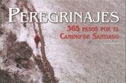 PEREGRINAJES : 365 PASOS POR EL CAMINO DE SANTIAGO