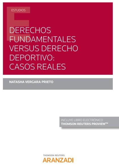 DERECHOS FUNDAMENTALES VERSUS DERECHO DEPORTIVO: CASOS REALES (PAPEL + E-BOOK).