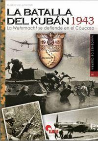 BATALLA DE KUBAN 1943. LA WEHRMACHT SE DEFIENDE EN EL CAUCA