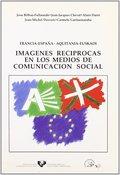 IMÁGENES RECÍPROCAS EN LOS MEDIOS DE COMUNICACIÓN SOCIAL.
