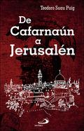 DE CAFARNAÚN A JERUSALÉN.