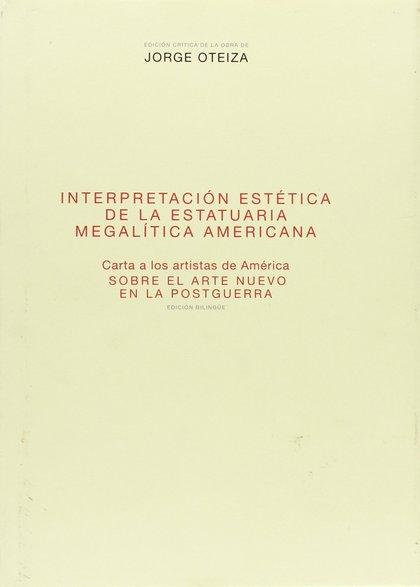 INTERPRETACIÓN ESTÉTICA DE LA ESTATUARIA MEGALÍTICA AMERICANA ; CARTA A LOS ARTI.