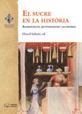 EL SUCRE EN LA HISTÒRIA : ALIMENTACIÓ, QUOTIDIANITAT I ECONOMIA