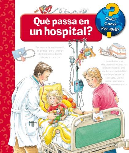 QUÈ?... QUÈ PASSA EN UN HOSPITAL?
