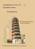 VOCABULARIO GALEGO-ITALIANO DAS BELAS ARTES                                     ARQUITECTURA
