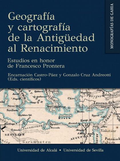 GEOGRAFÍA Y CARTOGRAFÍA DE LA ANTIGÜEDAD AL RENACIMIENTO                        ESTUDIOS EN HON