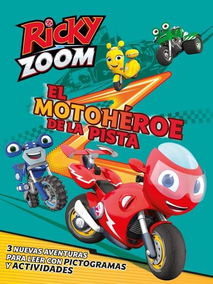 EL MOTOHÉROE DE LA PISTA (UN CUENTO DE RICKY ZOOM).