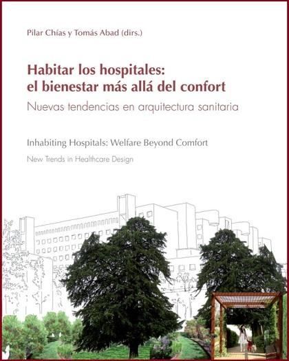 HABITAR LOS HOSPITALES: EL BIENESTAR MÁS ALLÁ DEL CONFORT. NUEVAS TENDENCIAS EN. INHABITING HOS
