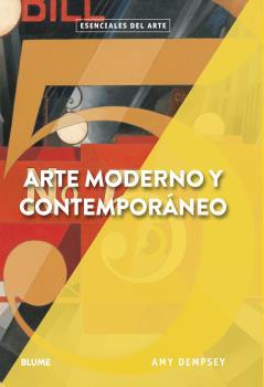 ESENCIALES ARTE. ARTE MODERNO Y CONTEMPORÁNEO