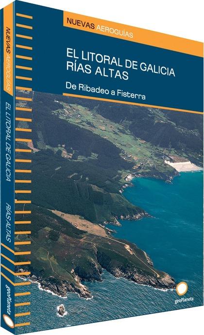 EL LITORAL DE GALICIA. RÍAS ALTAS: DE RIBADEO A FISTERRA