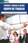 FORMAR Y DIRIGIR EL MEJOR EQUIPO DE TRABAJO