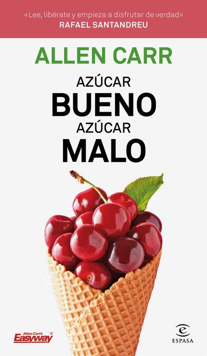 AZÚCAR BUENO, AZÚCAR MALO.
