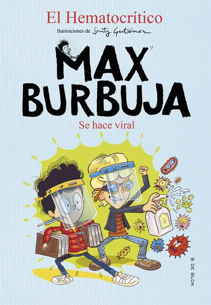 SE HACE VIRAL (MAX BURBUJA 3).