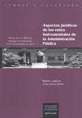 ASPECTOS JURÍDICOS DE LOS ENTES INSTRUMENTALES DE LA ADMINISTRACIÓN PÚBLICA. ACTAS DE LA JORNAD
