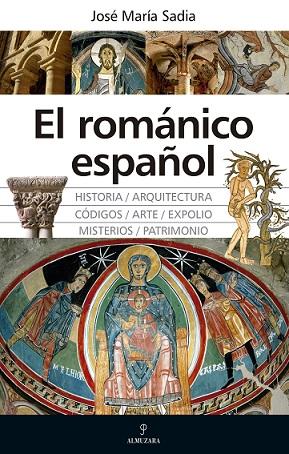 EL ROMÁNICO ESPAÑOL. GRANDEZA, MISTERIOS, CO´DIGOS Y EXPOLIOS