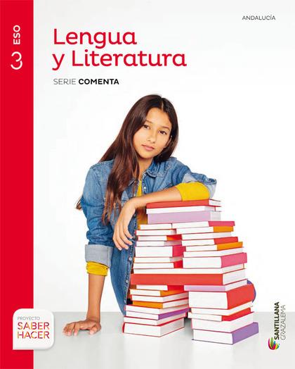 LENGUA Y LITERATURA SERIE COMENTA 3 ESO SABER HACER.