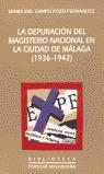 LA DEPURACIÓN DEL MAGISTERIO NACIONAL EN LA CIUDAD DE MÁLAGA (1936-194