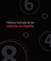 HISTORIA ILUSTRADA DE LAS LOTERÍAS EN ESPAÑA