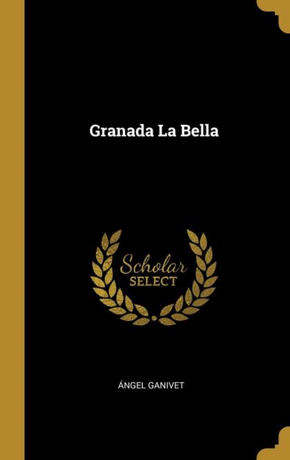 GRANADA LA BELLA.