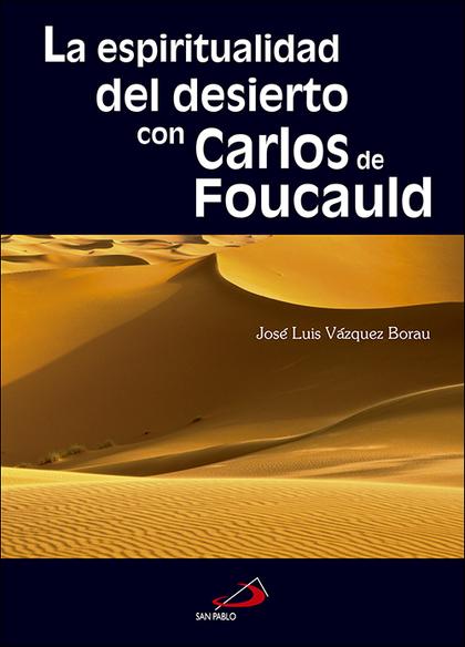 LA ESPIRITUALIDAD DEL DESIERTO CON CARLOS DE FOUCAULD.