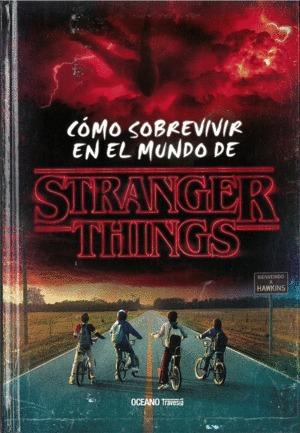 CÓMO SOBREVIVIR EN EL MUNDO DE STRANGER THINGS.