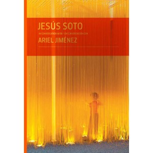 JESÚS SOTO. EN CONVERSACIÓN CON ARIEL JIMÉNEZ