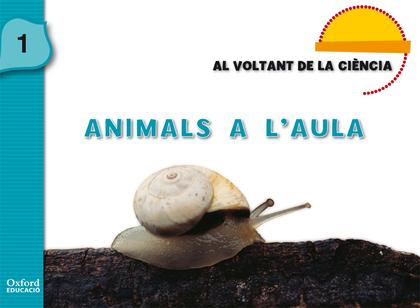 AL VOLTANT DE LA CIÈNCIA, ANIMALS A L´AULA, EDUCACIÓ INFANTIL, 3 ANYS. QUADERN D´EXERCICIS