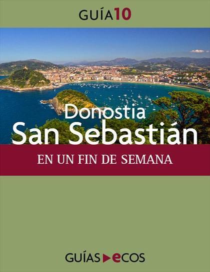 DONOSTIA-SAN SEBASTIÁN : EN UN FIN DE SEMANA