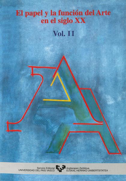 EL PAPEL Y LA FUNCIÓN DEL ARTE EN ELSIGLO XX : VOL. 2