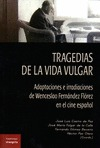 TRAGEDIAS DE LA VIDA VULGAR : ADAPTACIONES E IRRADIACIONES DE WENCESLAO FERNÁNDEZ FLÓREZ EN EL