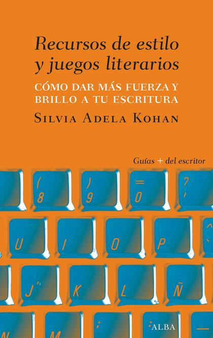 (ebook)RECURSOS DE ESTILO Y JUEGOS LITERARIOS. CÓMO DAR FUERZA Y BRILLO A TU ESCRITURA