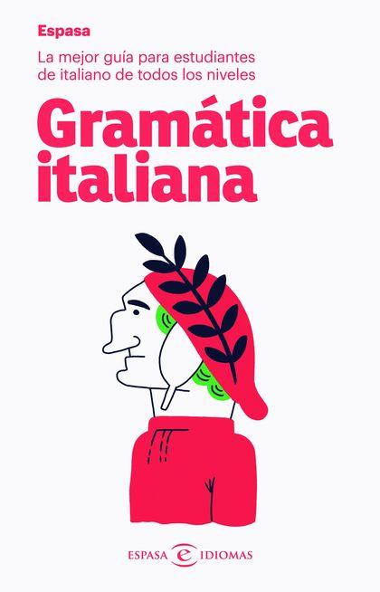 GRAMÁTICA ITALIANA. LA MEJOR GUÍA PARA ESTUDIANTES DE ITALIANO DE TODOS LOS NIVELES
