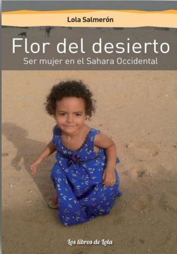 FLOR DEL DESIERTO. SER MUJER EN EL SAHARA OCCIDENTAL