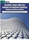 ÁLGEBRA LINEAL PARA LOS GRADOS EN CIENCIAS SOCIALES. ENFOQUE ANALÍTICO Y GRÁFICO