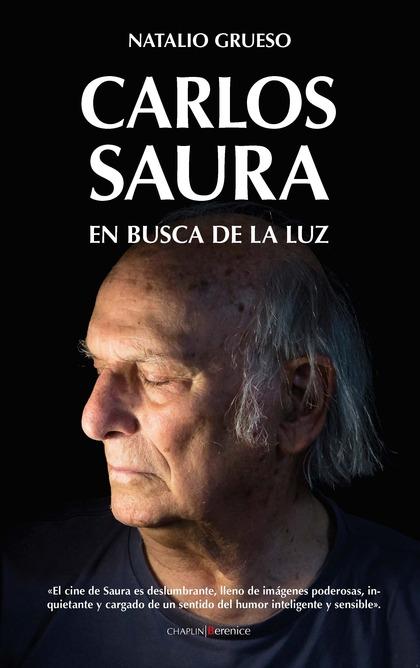 CARLOS SAURA. EN BUSCA DE LA LUZ.