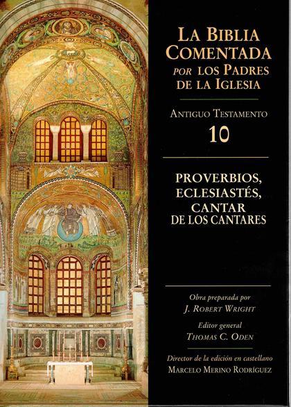 PROVERBIOS, ECLESIASTÉS, CANTAR DE LOS CANTARES.