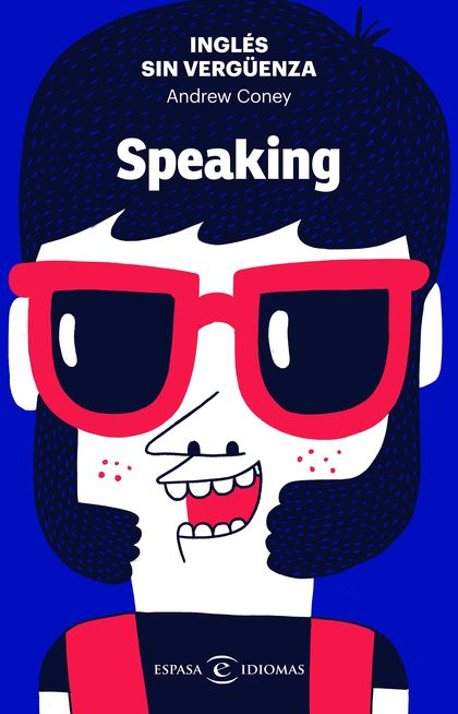 INGLÉS SIN VERGÜENZA: SPEAKING.